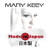 Play & Download Made in Japan by Mary Keey | Napster
