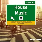 Play & Download Road to House Music, Vol. 11 by Various Artists | Napster