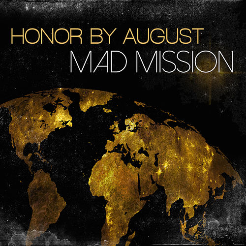 Play & Download Mad Mission by Honor by August | Napster