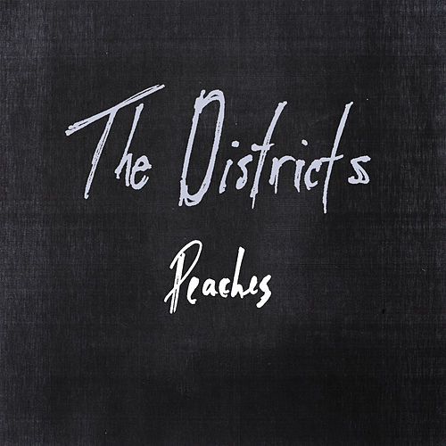 Peaches by The Districts