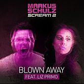 Play & Download Blown Away by Markus Schulz | Napster