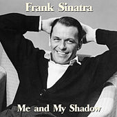 Me and My Shadow by Frank Sinatra