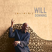 Yesterday by Will Downing