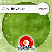 Club Life, Vol . 16 by Various Artists