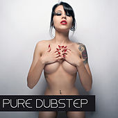 Play & Download Pure Dubstep by Various Artists | Napster