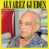 Play & Download Recordando A Malanga by Alvarez Guedes | Napster
