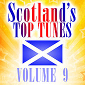 Play & Download Scotland's Top Tunes, Vol. 9 by Various Artists | Napster