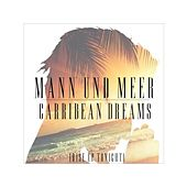 Play & Download Carribean Dreams (Rise Up Tonight) by Mann | Napster