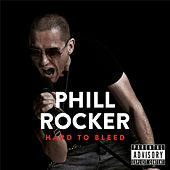 Hard to Bleed by Phill Rocker