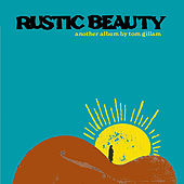 Rustic Beauty by Tom Gillam