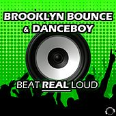 Play & Download Beat Real Loud by Brooklyn Bounce | Napster