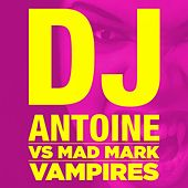 Play & Download Vampires by DJ Antoine | Napster