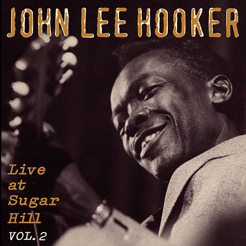 Live At Sugar Hill Vol. 2 by John Lee Hooker