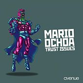 Trust Issues by Mario Ochoa