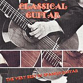 Play & Download Classical Guitar (The Very Best Of Spanish Guitar) by Various Artists | Napster