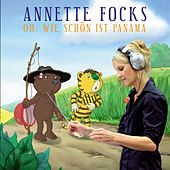 Play & Download Oh, wie schoen ist Panama (Original Motion Picture Soundtrack) by Annette Focks | Napster