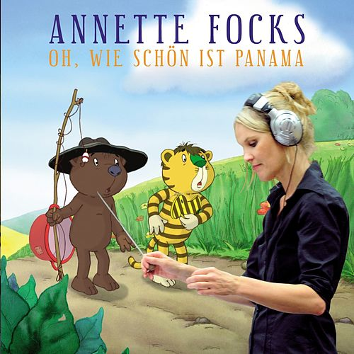 Oh, wie schoen ist Panama (Original Motion Picture Soundtrack) by Annette Focks