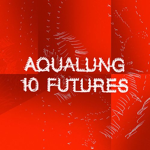 Play & Download 10 Futures by Aqualung | Napster