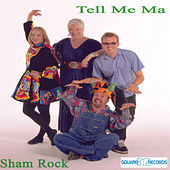 Tell Me Ma by The Shamrock