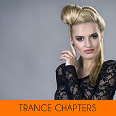 Trance Chapters by Various Artists