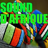 Play & Download Sound d'Afrique by Various Artists | Napster