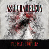 As a Chameleon von The Isley Brothers
