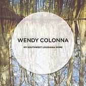 Play & Download My Southwest Louisiana Home by Wendy Colonna | Napster
