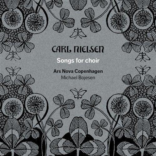 Nielsen: Songs for Choir by Ars nova Copenhagen