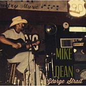 Play & Download George Strait by Mike Dean | Napster