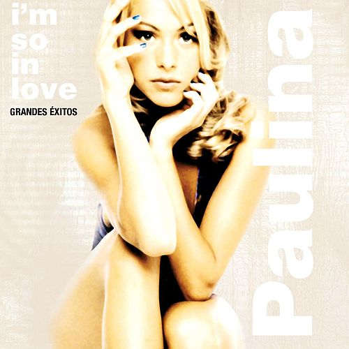 I'm So In Love by Paulina Rubio