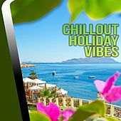 Play & Download Chillout Holiday Vibes - EP by Various Artists | Napster