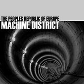 Play & Download Machine District - EP by The Peoples Republic of Europe | Napster