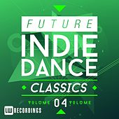 Future Indie Dance Classics, Vol. 4 - EP by Various Artists