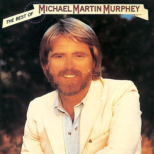 The Best Of Michael Martin Murphey by Michael Martin Murphey
