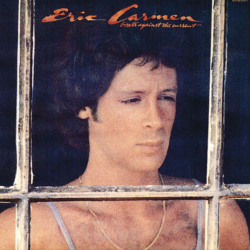 Play & Download Boats Against The Current by Eric Carmen | Napster