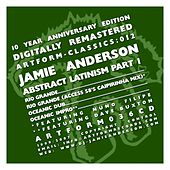 Play & Download Abstract Latinism Part 1 by Jamie Anderson | Napster