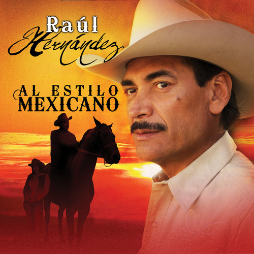 Play & Download Al Estilo Mexicano by Raul Hernandez | Napster