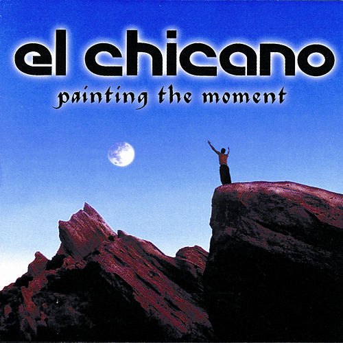 Play & Download Painting The Moment by El Chicano | Napster
