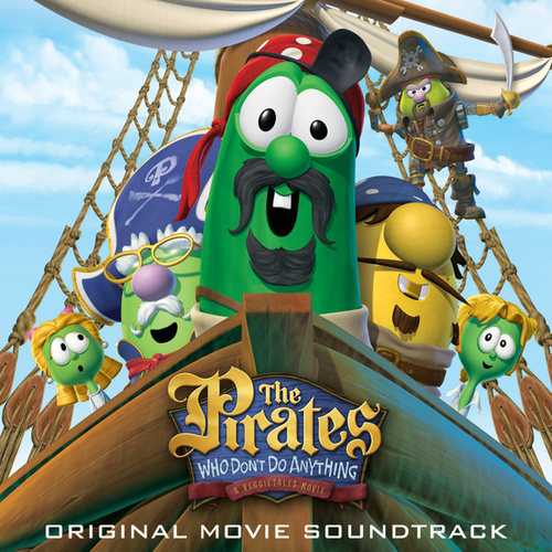 The Pirates Who Don't Do Anything - A Veggietales Movie Soundtrack by Various Artists