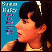 Hurt So Bad / Big Hurt by Susan Rafey