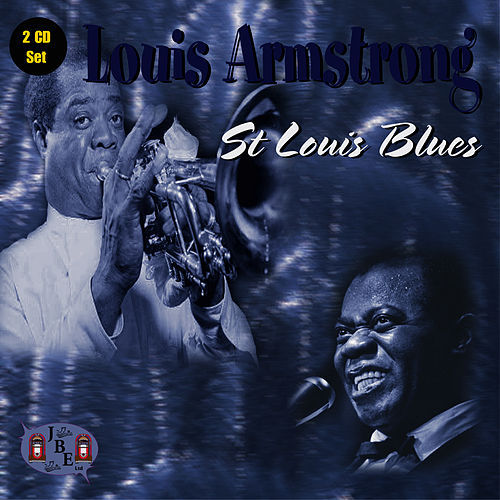 Play & Download St. Louis Blues by Louis Armstrong | Napster