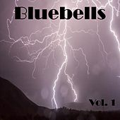 Bluebells, Vol. 1 by Various Artists