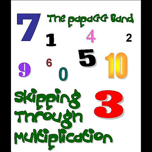 Skipping Through Multiplication by The Papa Gg Band