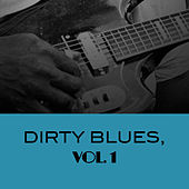 Dirty Blues, Vol. 1 von Various Artists