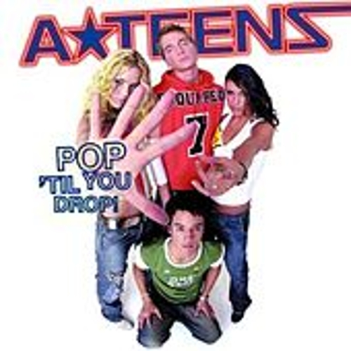 Play & Download Pop 'Til You Drop by A*Teens | Napster