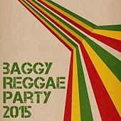 Baggy Reggae Party 2015 by Various Artists
