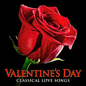 Valentine's Day: Classical Love Songs by Various Artists