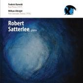 Robert Satterlee Plays Rzewski & Albright by Robert Satterlee