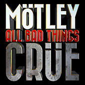 Play & Download All Bad Things by Motley Crue | Napster