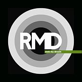 Play & Download Rock My Dream by RMD | Napster